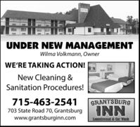 MOTELUNDER NEW MANAGEMENTWilma Volkmann, OwnerWE'RE TAKING ACTION!New Cleaning &Sanitation Procedures!715-463-2541GRANTSBURS703 State Road 70, Grantsburgwww.grantsburginn.comINNLaundromat & Car Wash MOTEL UNDER NEW MANAGEMENT Wilma Volkmann, Owner WE'RE TAKING ACTION! New Cleaning & Sanitation Procedures! 715-463-2541 GRANTSBURS 703 State Road 70, Grantsburg www.grantsburginn.com INN Laundromat & Car Wash