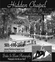 Hidden Chapelat Acadiana Acres501-690-1918www.hiddenchapel.com14030 Mann Lane, Alexander, ARBides In Bloon PhotographyPhotography that tells your Storý!(501) 690-1918www.bridesinbloom.com Hidden Chapel at Acadiana Acres 501-690-1918 www.hiddenchapel.com 14030 Mann Lane, Alexander, AR Bides In Bloon Photography Photography that tells your Storý! (501) 690-1918 www.bridesinbloom.com