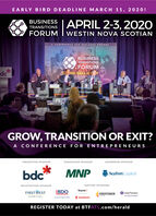 EARLY BIRD DEADLINE MARCH 11, 2020!BUSINESS APRIL 2-3, 202OTRANSITIONSFORUM I WESTIN NOVA SCOTIANA CONFERENCE rOR BUSINESS OWNERSBUSINESSTRANSITIONSFORUMdcGOw, SELL or EYou the tools toue of yourtMNPGROW, TRANSITION OR EXIT?A CONFERENCE FOR ENTREPRENE URSPRESENTING SPONSORENDEAVOUR SPONSORENTERPRISE SPONSORbdcMNPSeaFort CapitalREGISTRATION SPONSORVENTURE SPONSORSRoynatFIRSTWESTIBDOFIREPOWERGrant ThorntonAn intinct for growh5 ScotiabankCAPITALREGISTER TODAY at BTFATL.com/herald EARLY BIRD DEADLINE MARCH 11, 2020! BUSINESS APRIL 2-3, 202O TRANSITIONS FORUM I WESTIN NOVA SCOTIAN A CONFERENCE rOR BUSINESS OWNERS BUSINESS TRANSITIONS FORUM dc GOw, SELL or EY ou the tools to ue of yourt MNP GROW, TRANSITION OR EXIT? A CONFERENCE FOR ENTREPRENE URS PRESENTING SPONSOR ENDEAVOUR SPONSOR ENTERPRISE SPONSOR bdc MNP SeaFort Capital REGISTRATION SPONSOR VENTURE SPONSORS Roynat FIRSTWEST IBDO FIREPOWER Grant Thornton An intinct for growh 5 Scotiabank CAPITAL REGISTER TODAY at BTFATL.com/herald