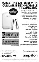 "FORGET THE BATTERIES WITHOUR LATEST RECHARGEABLEHEARING AIDS.20+RECHARGEABLEAmplifon is a leader in hearinghealthcare, serving more than5 million satisfied customersSOLUTIONS!worldwide. With an extensivesigniarange of leading technology,rest assured you'll receive acustomized solution.BARRINGTON PASSAGEThe Courtyard,3752 Hwy 3Wed, Mar 25, I-5PMHEAR BETTER IN 2020SHELBURNEEnterprise Square,BOUP60% OFF157 Water St.GOTOP TECHNOLOGY!Thurs, Mar 26, I-5PMLIVERPOOLReynolds Pharmasave,255 Main St.Fri, Mar 27, starting at 10am2YEARS OF O%**INTEREST-FREE FINANCINGQUOTE REF: OFFER60PCIf you can't make it on this day.call and book an appointment atour Yarmouth clinic!O www.amplifon.com/caamplifon800.565.7774*Offer valid on select models and discount is applicable to binaural purchase, the second aid only. Cannot be combinedwith other discounts. *""Financing offer valid on purchases above $2000 before tax. See clinic for details. Expires 3/31/2020 FORGET THE BATTERIES WITH OUR LATEST RECHARGEABLE HEARING AIDS. 20+ RECHARGEABLE Amplifon is a leader in hearing healthcare, serving more than 5 million satisfied customers SOLUTIONS! worldwide. With an extensive signia range of leading technology, rest assured you'll receive a customized solution. BARRINGTON PASSAGE The Courtyard, 3752 Hwy 3 Wed, Mar 25, I-5PM HEAR BETTER IN 2020 SHELBURNE Enterprise Square, BO UP 60% OFF 157 Water St. GO TOP TECHNOLOGY! Thurs, Mar 26, I-5PM LIVERPOOL Reynolds Pharmasave, 255 Main St. Fri, Mar 27, starting at 10am 2 YEARS OF O%** INTEREST-FREE FINANCING QUOTE REF: OFFER60PC If you can't make it on this day. call and book an appointment at our Yarmouth clinic! O www.amplifon.com/ca amplifon 800.565.7774 *Offer valid on select models and discount is applicable to binaural purchase, the second aid only. Cannot be combined with other discounts. *""Financing offer valid on purchases above $2000 before tax. See clinic for details. Expires 3/31/2020"