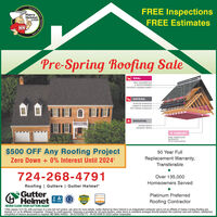"""OUTTER HELFREE InspectionsFREE EstimatesHarryHelmet.comHHPre-Spring Roofing SaleSEAL.SELF-ADHERED ICE& WATER BARRIER-SYNTHETIC UNDERLAYMENT -DEFEND.STARTER SHINGLESLAMINATE SHINGLES .HIP & RIDGE SHINGLESBREATHE.INTAKE VENTSEXHAUST VENTS-+ COMFORT.PINK FIBERGLASBLOWN-INATTIC INSULATION$500 OFF Any Roofing Project50 Year FullZero Down + 0% Interest Until 2024*Replacement Warranty,Transferable724-268-4791Over 135,000Homeowners ServedRoofing 
