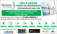 HeritageWILLS ADVICEDROP-IN MORNINGSWill WritersBecause peace of mind mattersOPEN MONDAYS 9AM-1PMVISIT OUR HERITAGE WILL WRITERS OFFICEin HLC Business Centre, 5 The Quay,St Ives, PE27 5ARAlternatively call us today, on 01480 465855 toarrange a free home visit to discuss any of the following:Will WitingPower of Attorney(LPA)Property Protection TrustsTrustsProbate ServicesDocument StorageProperty Trile ChangesFuneral Planswww.heritagewills.co.ukThe Hunts PostHUNTINGDONSHIREThis firm complies with theIPW Code of PracticeBUSINESSInstitute ofProfessionalWillwritersNational Paralegal Awardsflinlof in O2019 WINNERAWARDS 2019APPROVED CODETRADINOSTANDARDS.OMEMDER.ISTIVNH Heritage WILLS ADVICE DROP-IN MORNINGS Will Writers Because peace of mind matters OPEN MONDAYS 9AM-1PM VISIT OUR HERITAGE WILL WRITERS OFFICE in HLC Business Centre, 5 The Quay, St Ives, PE27 5AR Alternatively call us today, on 01480 465855 to arrange a free home visit to discuss any of the following: Will Witing Power of Attorney(LPA) Property Protection Trusts Trusts Probate Services Document Storage Property Trile Changes Funeral Plans www.heritagewills.co.uk The Hunts Post HUNTINGDONSHIRE This firm complies with the IPW Code of Practice BUSINESS Institute of Professional Willwriters National Paralegal Awards flinlo f in O 2019 WINNER AWARDS 2019 APPROVED CODE TRADINOSTANDARDS.O MEMDER. ISTIVNH