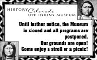 HISTORY@loradoUTE INDIAN MUSEUMUntil further notice, the Museumis closed and all programs arepostponed.Our grounds are open!Come enjoy a stroll or a picnic!| II 270194 HISTORY@lorado UTE INDIAN MUSEUM Until further notice, the Museum is closed and all programs are postponed. Our grounds are open! Come enjoy a stroll or a picnic! |   II  270194