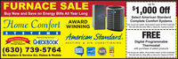 up toFURNACE SALEBuy Now and Save on Energy Bills All Year Long$1,000 OffSelect American StandardComplete Comfort SystemsHome ComfortAWARDWINNINGOne coupon per system. Must present coupon at time of estimate.Not valid with any other offers or discounts. Expires 3/12/2020SYSTEM SAmerican Standard.& AIR CONDITIONINGFREENamed Among Top Five inAward Winning Dealerfeatured inChicago MagazineCONDUMERSDigital ProgrammableThermostatwith purchase of select productsOne coupon per system. Must present coupon at time of estimate.KHEATINGVISA(630) 739-5764We Replace & Service ALL Makes & ModelsCUSTOMEcareDEALERart NATEENERGY STARNot valid with any other offers or discounts. Expires 3/12/2020 up to FURNACE SALE Buy Now and Save on Energy Bills All Year Long $1,000 Off Select American Standard Complete Comfort Systems Home Comfort AWARD WINNING One coupon per system. Must present coupon at time of estimate. Not valid with any other offers or discounts. Expires 3/12/2020 SY STEM S American Standard. & AIR CONDITIONING FREE Named Among Top Five in Award Winning Dealer featured in Chicago Magazine CONDUMERS Digital Programmable Thermostat with purchase of select products One coupon per system. Must present coupon at time of estimate. K HEATING VISA (630) 739-5764 We Replace & Service ALL Makes & Models CUSTOME care DEALER art NATE ENERGY STAR Not valid with any other offers or discounts. Expires 3/12/2020