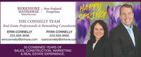 HAPPYSPRINGBERKSHIRE | New EnglandHATHAWAYHomeServicesPropertiesTHE CONNELLY TEAMReal Estate Professionals & Remodeling ConsultantsERIN CONNELLYRYAN CONNELLY203.668.9696203.668.9696erinconnelly@bhhsne.com ryanconnelly@bhhsne.com35 COMBINED YEARS OFSALES, CONSTRUCTION, MARKETING& REAL ESTATE EXPERIENCE. HAPPY SPRING BERKSHIRE | New England HATHAWAY HomeServices Properties THE CONNELLY TEAM Real Estate Professionals & Remodeling Consultants ERIN CONNELLY RYAN CONNELLY 203.668.9696 203.668.9696 erinconnelly@bhhsne.com ryanconnelly@bhhsne.com 35 COMBINED YEARS OF SALES, CONSTRUCTION, MARKETING & REAL ESTATE EXPERIENCE.