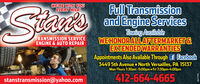 WERE WITH YOUEVERY MILE!StatsFull Transmissionand Engine ServicesTowing AvailableWEHONORALLAFTERMARKET&EXTENDEDWARRANTIESAppointments Also Available Through f Facebook3449 5th Avenue  North Versailles, PA 15137Mon-Thurs 7:30am -5:00pm  Fri 7:30pm-4:00pmTRANSMISSION SERVICEENGINE & AUTO REPAIRstanstransmission@yahoo.com412-664-4665 WERE WITH YOU EVERY MILE! Stats Full Transmission and Engine Services Towing Available WEHONORALLAFTERMARKET& EXTENDEDWARRANTIES Appointments Also Available Through f Facebook 3449 5th Avenue  North Versailles, PA 15137 Mon-Thurs 7:30am -5:00pm  Fri 7:30pm-4:00pm TRANSMISSION SERVICE ENGINE & AUTO REPAIR stanstransmission@yahoo.com 412-664-4665