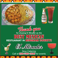 ModelosThank youfor chosing EI Mirador as theBEST MEXICANRESTUARANT IN BINGHAM COUNTY!El MradorNow CateringCall at 208-785-1595 for events Modelos Thank you for chosing EI Mirador as the BEST MEXICAN RESTUARANT IN BINGHAM COUNTY! El Mrador Now Catering Call at 208-785-1595 for events