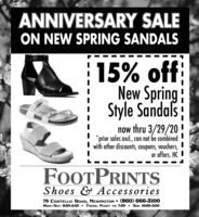 ANNIVERSARY SALEON NEW SPRING SANDALS15% offNew Spring!Style Sandalsnow thru 3/29/20*prior sales excl., can not be combinedwith other discounts, coupons, vouchers,or offers. HC IFOOTPRINTSShoes & Accessories79 COSTELLO ROAD, NEWINGTON  (860) 666-3100MON.-SAT. 9:30-5:45  THURS. NIGHT TO 7:30  SUN. 10:00-5:00 ANNIVERSARY SALE ON NEW SPRING SANDALS 15% off New Spring! Style Sandals now thru 3/29/20 *prior sales excl., can not be combined with other discounts, coupons, vouchers, or offers. HC I FOOTPRINTS Shoes & Accessories 79 COSTELLO ROAD, NEWINGTON  (860) 666-3100 MON.-SAT. 9:30-5:45  THURS. NIGHT TO 7:30  SUN. 10:00-5:00