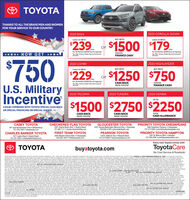 TOYOTATHANKS TO ALL THE BRAVE MEN AND WOMENFOR YOUR SERVICE TO OUR COUNTRY.2020 RAV42020 COROLLA SEDANLease an LE forBUY WITHLease an LE for$239$1500 179.OR***** NOW GET ****For 36 Months $2999 Due At SigningTax, Tede. Lioerse, Dealer Fees and InsuranceTOYOTAFINANCE CASH'/moFor 36 Months $2999 Due At SigningTa, Tele. License, Deale Fees and Insuranceare Extraare Extra$7502020 CAMRY2020 HIGHLANDERLease an LE forBUY WITHBUY WITH$229$1250 $750OR/moFor 36 Months $2999 Due At SigningCASH BACKTOYOTATax, Te, Licenne, Dealer Fees and Insuranceare ExtraU.S. MiliaryIncentivéFINANCE CASHFROM TOYOTA2020 TACOMA2020 TUNDRA2020 SIENNAUP TO$1500 $2750 $2250CAN BE COMBINED WITH TOYOTA SPECIAL CASH BACKOR SPECIAL FINANCING OR SPECIAL LEASES!CASH BACKFROM TOYOTACASH BACKFROM TOYOTATOTALCASH ALLOWANCECASEY TOYOTACHECKERED FLAG TOYOTAGLOUCESTER TOYOTA6357 George Washington Memorial Hwy.  Gloucester804.693.2100  gloucestertoyola.comPRIORITY TOYOTA CHESAPEAKE5301 Virginia Beach Blvd,  Vieginia Beach757.490.1111  toyota.checkeredflag.com1800 Greenbrier Parkway  Chesapeake757.213.5000  prioritytoyotachesapeake.com601 East Rochambeau Drive  Wiliamsburg757.259.1000  caseytoyota.comCHARLES BARKER TOYOTA1877 Laskin Road  Virginia Beach757.437.4000  charlesbarkertoyota.comFIRST TEAM TOYOTA3400 Western Branch Blvd.  Chesapeake833.628.1653  firstteamtoyota.comPEARSON TOYOTA12978 Jefferson Ave.  Newport News757 874.6000  pearsontoyotascion.comPRIORITY TOYOTA HAMPTON2301 W. Mercury Blvd.  Hampton757.838.5000  prioritytoyotahampton.comEvery new Toyota comes withO TOYOTAbuyatoyota.comToyotaCareNo Cost Service & Roadside$750 INCENTIVE OFFERED BY TOYOTA MOTOR NORTH AMERICA, INC. AND MAY BE APPLIED TOWARO FINANCE OR LEASE CONTRACTS ON NEW TOYOTA VEHICLES, DATED FROM MARCH 2, 2020 THROUGH MARCH 31, 2020. TO QUALIFY FOR THENCENTIVE, AT TH TIME OF PURCHASE OR LEASE YOU MUST (1) BE IN CURRENT ACTIVE DUTY STATUS IN THE US. MLITARY INAVY ARMY, AIR FORCE, MARINES, NATIONAL GUARD. COAST GUARD AND ACTIVE RESERVE OR A US. MILITARY INACTIVERESERVE D.E, READY RESERVE) THAT IS PART OF THE INDIVIDUAL READY RESERVE, SELECTED RESERVE AND INACTIVE NATIONAL GUARD, OR A MILITARY VETERAN OR RETIREE (RETIREES HONORABLY DISCHARGED) OF THE US. MIUTARY WITHINTWO YEARS OF THEIR DISCHARGE/RETIREMENTOATE; OR A HOUSEHOLD MEMBER OF AN ELIGIBLE US. MILITARY PERSONNEL, INCLUONG GOLD STAR FAMILY MEMBERS; AND (2) PROVIOE VERIFIABLE PROOF OF MEITARY STATUS OR ACTIVE SERVICE(3) RECEIVE A SALARY SUFFICENT TO COVER ORDINARY UVING EXPENSES AND PAYMENT FOR YOUR NEW VEHICLE: AND (4) RECEVE CREDIT APPROVAL FROM AND EXEUTE A FINANCE OR LEASE CONTRACT THROUGH A PARTICPATING TOYOTADEALER AND TOYOTA RINANCIAL SERVICES. NOT ALL APPLICANTS WILL QUALIFY. ON LEASE CONTRACTS, INCENTIVE MUST BE APPLIED TOWARD THE AMOUNT DUE AT LEASE SIGNING OR TOWARD THE CAPITALIZED COST REDUCTION ON FINANCECONTRACTS, INCENTIVE MUST BE APPLIED TOWARD THE DOWN PAYMENT. LIMIT ONE INCENTIVE PER FINÁNCE OR LEASE TRANSACTION PER ELIGIBLE US MUTARY PERSONNEL OR ELIGBLE HOUSEHOLD MEMBER. OFFER NOT COMBINABLE WITHTHE COLLEGE GRADUATE INCENTIVE PROGRAM THE IFI PROGRAM AND THE LEASE-END REFI PROGRAM. VEHICLE MUST BE TAKEN OUT OF DEALER STOCK TERMS, CONDITIONS AND RESTRICTIONS APPLY, PROGRAM IS NOT AVAILABLE IN AL FLGA HI, NC, AND SC. ASK YOUR PARTICIPATING DEALER ABOUT THE MILITARY INCENTIVE TERMS IN YOUR AREA. MUST PAY SALES TAX VOID WHERE PROHIBITED BY LAW. NOT REDEEMABLE FOR CASH TOYOTA FINANCIAL SERVICES IS A SERVICE MARKOF TOYOTÁ MOTOR CREDIT CORPORATION (TMCC), IMCC IS THE AUTHORIZED ATTORNEY-IN-FACT AND SERVICER FOR TOYOTA LEASE TRUST, ALL LEASE OFFERS: LOW MILEAGE LEASE OFFER AVAILABLE ON APPROVED CREDIT TO QUAIREDCUSTOMERS FROM TOYOTA FINANCIAL SERVICES. CUSTOMER IS RESPONSIBLE FOR EXCESSIVE WEAR AND EXCESS MILEAGE CHARGES OF S.IS PER MILE IN EXCESS OF 30,000 MILES. NOT ALL CUSTOMERS WILL QUALIFY. RAVA DUE AT SIGNINGNCLUDES S2760 DOWN FIRST S239 PAYMENT AND NO SECURITY DEPOSIT, EXAMPLE BASED ON 2020 RAV4 MODEL 4430 MSRP S27,160 AND CAPITALIZED COST, WHICH MAY VARY BY DEALER, OF 526,938. COROLLA DUE AT SIGNING INCLUDES$2820 DOWN (AFTER APPUCATION OF S600 TOYCTA LEASE CASHINCENTIVE FROM TOYOTA FINANCIAL SERVICESS, FRST S179 PAYMENT, AND NO SECURITY DEPOSIT. EXAMPLE BASED ON 200 COROLLA4 CYUNDER AUTOMATIC MODEL 1852, MSRPS21.005 AND CAPITALIZED COST WHICH MAY VARY BY DEALER OF $20.208. CAMRY DUE AT SIGNING INCLUDES 52.770 DOWN, RRST S229 PAYMENT AND NO SECURITY DEPOSIT EXAMPLE BASED ON 2020 CAMRY LE MODEL 2532, MSRP S25,925 ANDCAPITALIZED COST, WHICH MAY VARY BY DEALER, OF $25,028 LEASES DO NOT INCLUDE S350 DISPOSITION FEE DUE AT LEASE END. CAPITALIZED COST IN EXAMPLES INCLUDE S650 ACOUISITION FEE AND ASSUME DEALER PARTICIPATION. YOURPAYMENT TERMS MAY VARY BASED ON ANAL NEGOTIATEO PRICE OFFER AVALABLE ON APPROVED CREDIT TO QUALIRIED CUSTOMERS FROM TOYOTA FINANCIAL SERVICES BUYERS CAN RECEME AS1.S00 FINANCE CASH INCENTIVE FROM TOYOTA ONRAV4 (EXCLUDESHYBRIDS) OR S750 FINANCE CASH INCENTIVE FROM TOYOTA ON HIGHLANDER IF VEHICLE IS PURCHASED AND FINANCED THROUGH TOYOTA FINANCIAL SERVICES. STANDARD APR RATES APPLY. INCENTIVE WILL BE APPLUED FIRSTTO THE DOWN PAYMENT ONE INCENTIVE PER FINANCE TRANSACTION FINANCE INCENTIVE IS AVAILABLE ON APPROVED CREDITTO QUAIFIED CUSTOMERS THROUGH TOYOTA FINANCIAL SERVICES. NOT ALL BUYERS WILL QUALIFY. CUSTOMERSCAN RECEVE S1250 CASH BACK FROM TOYOTA ON CAMRY $1.500 CASH BACK FROM TOYOTA ON TACOMA CEXCLUDES TRD PRO) S27sO CASH SACK FROM TOYOTA ON TUNDRA CEXCLUDES TRD PRO) OR CAN APPLY CASH BACK TO DOWN PAYMENTCUSTOMERS CAN RECEIVE S1,7SO CASH BACK FROM TOYOTA OR CAN APPLY CASH BACK TO DOWN PAYMENT CUSTOMERS MAY ALSO RECEIVE A S500 FINANCE CASH INCENTIVE FROM TOYOTA. THE FINANCE CASH INCENTIVE IS ONLY AVAILABLEWITH NON-SUBVENTED RATES TO QUALIRIED BUYERS IF VEHICLE IS PURCHASED AND FINANCED THROUGH TOYOTA FINANCIAL SERVCES, INCENTIVE WILL BE APPLIED FIRST TO DOWN PAYMENT. NOT ALL BUYERS WILL QUALIFY. ONE INCENTIVEPER FINANCE TRANSACTION ALL OFFERS OFFERS MAY NOT BE COMBINED WITH OTHER OFFERS UNLESS SPECIFIED OTHERWISE, DEALER FEES ARE EXTRA VEHICLE SHOWN MAY BE PROTOTYPE AND/OR SHOWN WITH OPTIONS. ACTUAL MODELMAY VARY. DELVERY MUST BE TAKEN FROM DEALER STOCK BY 3/31/20 AND IS SUBJECT TO AVAILABILUTY. LEASE, APR AND CASH BACK OFFERS MAY NOT BE COMBINED. SEE PARTICIPATING CENTRAL ATLANTIC TOYOTA DEALER FOR DETAILS. OFFERS END3/31/20 TOYOTACARE COVERS NORMAL FACTORY SCHEDULED MAINTENANCE FOR 2 YEARS OR 25.000 MLES, WHICHEVER COMES FIRST. 24-HOUR ROADSIDE ASSISTANCE IS ALSO INCLUDED FOR 2 YEARS AND UNUMITED MILES THE NEW VEHICLECANNOT BE PART OF A RENTAL CR COMMERCIAL FLEET, OR A LIVERY/TAXI VEHICLE. SEE TOYOTA DEALLER FOR DETAILS AND EXCLUSIONS VALID ONLY IN THE CONTINENTAL U.S. AND ALASKA. ROADSIDE ASSISTANCE DOES NOT INCLUDE PARTS ANDFLUIDS, EXCEPT EMERGENCY FUEL DELIVERY TOYOTA THANKS TO ALL THE BRAVE MEN AND WOMEN FOR YOUR SERVICE TO OUR COUNTRY. 2020 RAV4 2020 COROLLA SEDAN Lease an LE for BUY WITH Lease an LE for $239 $1500 179. OR ***** NOW GET **** For 36 Months $2999 Due At Signing Tax, Tede. Lioerse, Dealer Fees and Insurance TOYOTA FINANCE CASH' /mo For 36 Months $2999 Due At Signing Ta, Tele. License, Deale Fees and Insurance are Extra are Extra $750 2020 CAMRY 2020 HIGHLANDER Lease an LE for BUY WITH BUY WITH $229 $1250 $750 OR /mo For 36 Months $2999 Due At Signing CASH BACK TOYOTA Tax, Te, Licenne, Dealer Fees and Insurance are Extra U.S. Miliary Incentivé FINANCE CASH FROM TOYOTA 2020 TACOMA 2020 TUNDRA 2020 SIENNA UP TO $1500 $2750 $2250 CAN BE COMBINED WITH TOYOTA SPECIAL CASH BACK OR SPECIAL FINANCING OR SPECIAL LEASES! CASH BACK FROM TOYOTA CASH BACK FROM TOYOTA TOTAL CASH ALLOWANCE CASEY TOYOTA CHECKERED FLAG TOYOTA GLOUCESTER TOYOTA 6357 George Washington Memorial Hwy.  Gloucester 804.693.2100  gloucestertoyola.com PRIORITY TOYOTA CHESAPEAKE 5301 Virginia Beach Blvd,  Vieginia Beach 757.490.1111  toyota.checkeredflag.com 1800 Greenbrier Parkway  Chesapeake 757.213.5000  prioritytoyotachesapeake.com 601 East Rochambeau Drive  Wiliamsburg 757.259.1000  caseytoyota.com CHARLES BARKER TOYOTA 1877 Laskin Road  Virginia Beach 757.437.4000  charlesbarkertoyota.com FIRST TEAM TOYOTA 3400 Western Branch Blvd.  Chesapeake 833.628.1653  firstteamtoyota.com PEARSON TOYOTA 12978 Jefferson Ave.  Newport News 757 874.6000  pearsontoyotascion.com PRIORITY TOYOTA HAMPTON 2301 W. Mercury Blvd.  Hampton 757.838.5000  prioritytoyotahampton.com Every new Toyota comes with O TOYOTA buyatoyota.com ToyotaCare No Cost Service & Roadside $750 INCENTIVE OFFERED BY TOYOTA MOTOR NORTH AMERICA, INC. AND MAY BE APPLIED TOWARO FINANCE OR LEASE CONTRACTS ON NEW TOYOTA VEHICLES, DATED FROM MARCH 2, 2020 THROUGH MARCH 31, 2020. TO QUALIFY FOR THE NCENTIVE, AT TH TIME OF PURCHASE OR LEASE YOU MUST (1) BE IN CURRENT ACTIVE DUTY STATUS IN THE US. MLITARY INAVY ARMY, AIR FORCE, MARINES, NATIONAL GUARD. COAST GUARD AND ACTIVE RESERVE OR A US. MILITARY INACTIVE RESERVE D.E, READY RESERVE) THAT IS PART OF THE INDIVIDUAL READY RESERVE, SELECTED RESERVE AND INACTIVE NATIONAL GUARD, OR A MILITARY VETERAN OR RETIREE (RETIREES HONORABLY DISCHARGED) OF THE US. MIUTARY WITHIN TWO YEARS OF THEIR DISCHARGE/RETIREMENTOATE; OR A HOUSEHOLD MEMBER OF AN ELIGIBLE US. MILITARY PERSONNEL, INCLUONG GOLD STAR FAMILY MEMBERS; AND (2) PROVIOE VERIFIABLE PROOF OF MEITARY STATUS OR ACTIVE SERVICE (3) RECEIVE A SALARY SUFFICENT TO COVER ORDINARY UVING EXPENSES AND PAYMENT FOR YOUR NEW VEHICLE: AND (4) RECEVE CREDIT APPROVAL FROM AND EXEUTE A FINANCE OR LEASE CONTRACT THROUGH A PARTICPATING TOYOTA DEALER AND TOYOTA RINANCIAL SERVICES. NOT ALL APPLICANTS WILL QUALIFY. ON LEASE CONTRACTS, INCENTIVE MUST BE APPLIED TOWARD THE AMOUNT DUE AT LEASE SIGNING OR TOWARD THE CAPITALIZED COST REDUCTION ON FINANCE CONTRACTS, INCENTIVE MUST BE APPLIED TOWARD THE DOWN PAYMENT. LIMIT ONE INCENTIVE PER FINÁNCE OR LEASE TRANSACTION PER ELIGIBLE US MUTARY PERSONNEL OR ELIGBLE HOUSEHOLD MEMBER. OFFER NOT COMBINABLE WITH THE COLLEGE GRADUATE INCENTIVE PROGRAM THE IFI PROGRAM AND THE LEASE-END REFI PROGRAM. VEHICLE MUST BE TAKEN OUT OF DEALER STOCK TERMS, CONDITIONS AND RESTRICTIONS APPLY, PROGRAM IS NOT AVAILABLE IN AL FL GA HI, NC, AND SC. ASK YOUR PARTICIPATING DEALER ABOUT THE MILITARY INCENTIVE TERMS IN YOUR AREA. MUST PAY SALES TAX VOID WHERE PROHIBITED BY LAW. NOT REDEEMABLE FOR CASH TOYOTA FINANCIAL SERVICES IS A SERVICE MARK OF TOYOTÁ MOTOR CREDIT CORPORATION (TMCC), IMCC IS THE AUTHORIZED ATTORNEY-IN-FACT AND SERVICER FOR TOYOTA LEASE TRUST, ALL LEASE OFFERS: LOW MILEAGE LEASE OFFER AVAILABLE ON APPROVED CREDIT TO QUAIRED CUSTOMERS FROM TOYOTA FINANCIAL SERVICES. CUSTOMER IS RESPONSIBLE FOR EXCESSIVE WEAR AND EXCESS MILEAGE CHARGES OF S.IS PER MILE IN EXCESS OF 30,000 MILES. NOT ALL CUSTOMERS WILL QUALIFY. RAVA DUE AT SIGNING NCLUDES S2760 DOWN FIRST S239 PAYMENT AND NO SECURITY DEPOSIT, EXAMPLE BASED ON 2020 RAV4 MODEL 4430 MSRP S27,160 AND CAPITALIZED COST, WHICH MAY VARY BY DEALER, OF 526,938. COROLLA DUE AT SIGNING INCLUDES $2820 DOWN (AFTER APPUCATION OF S600 TOYCTA LEASE CASHINCENTIVE FROM TOYOTA FINANCIAL SERVICESS, FRST S179 PAYMENT, AND NO SECURITY DEPOSIT. EXAMPLE BASED ON 200 COROLLA4 CYUNDER AUTOMATIC MODEL 1852, MSRP S21.005 AND CAPITALIZED COST WHICH MAY VARY BY DEALER OF $20.208. CAMRY DUE AT SIGNING INCLUDES 52.770 DOWN, RRST S229 PAYMENT AND NO SECURITY DEPOSIT EXAMPLE BASED ON 2020 CAMRY LE MODEL 2532, MSRP S25,925 AND CAPITALIZED COST, WHICH MAY VARY BY DEALER, OF $25,028 LEASES DO NOT INCLUDE S350 DISPOSITION FEE DUE AT LEASE END. CAPITALIZED COST IN EXAMPLES INCLUDE S650 ACOUISITION FEE AND ASSUME DEALER PARTICIPATION. YOUR PAYMENT TERMS MAY VARY BASED ON ANAL NEGOTIATEO PRICE OFFER AVALABLE ON APPROVED CREDIT TO QUALIRIED CUSTOMERS FROM TOYOTA FINANCIAL SERVICES BUYERS CAN RECEME AS1.S00 FINANCE CASH INCENTIVE FROM TOYOTA ON RAV4 (EXCLUDESHYBRIDS) OR S750 FINANCE CASH INCENTIVE FROM TOYOTA ON HIGHLANDER IF VEHICLE IS PURCHASED AND FINANCED THROUGH TOYOTA FINANCIAL SERVICES. STANDARD APR RATES APPLY. INCENTIVE WILL BE APPLUED FIRST TO THE DOWN PAYMENT ONE INCENTIVE PER FINANCE TRANSACTION FINANCE INCENTIVE IS AVAILABLE ON APPROVED CREDITTO QUAIFIED CUSTOMERS THROUGH TOYOTA FINANCIAL SERVICES. NOT ALL BUYERS WILL QUALIFY. CUSTOMERS CAN RECEVE S1250 CASH BACK FROM TOYOTA ON CAMRY $1.500 CASH BACK FROM TOYOTA ON TACOMA CEXCLUDES TRD PRO) S27sO CASH SACK FROM TOYOTA ON TUNDRA CEXCLUDES TRD PRO) OR CAN APPLY CASH BACK TO DOWN PAYMENT CUSTOMERS CAN RECEIVE S1,7SO CASH BACK FROM TOYOTA OR CAN APPLY CASH BACK TO DOWN PAYMENT CUSTOMERS MAY ALSO RECEIVE A S500 FINANCE CASH INCENTIVE FROM TOYOTA. THE FINANCE CASH INCENTIVE IS ONLY AVAILABLE WITH NON-SUBVENTED RATES TO QUALIRIED BUYERS IF VEHICLE IS PURCHASED AND FINANCED THROUGH TOYOTA FINANCIAL SERVCES, INCENTIVE WILL BE APPLIED FIRST TO DOWN PAYMENT. NOT ALL BUYERS WILL QUALIFY. ONE INCENTIVE PER FINANCE TRANSACTION ALL OFFERS OFFERS MAY NOT BE COMBINED WITH OTHER OFFERS UNLESS SPECIFIED OTHERWISE, DEALER FEES ARE EXTRA VEHICLE SHOWN MAY BE PROTOTYPE AND/OR SHOWN WITH OPTIONS. ACTUAL MODEL MAY VARY. DELVERY MUST BE TAKEN FROM DEALER STOCK BY 3/31/20 AND IS SUBJECT TO AVAILABILUTY. LEASE, APR AND CASH BACK OFFERS MAY NOT BE COMBINED. SEE PARTICIPATING CENTRAL ATLANTIC TOYOTA DEALER FOR DETAILS. OFFERS END 3/31/20 TOYOTACARE COVERS NORMAL FACTORY SCHEDULED MAINTENANCE FOR 2 YEARS OR 25.000 MLES, WHICHEVER COMES FIRST. 24-HOUR ROADSIDE ASSISTANCE IS ALSO INCLUDED FOR 2 YEARS AND UNUMITED MILES THE NEW VEHICLE CANNOT BE PART OF A RENTAL CR COMMERCIAL FLEET, OR A LIVERY/TAXI VEHICLE. SEE TOYOTA DEALLER FOR DETAILS AND EXCLUSIONS VALID ONLY IN THE CONTINENTAL U.S. AND ALASKA. ROADSIDE ASSISTANCE DOES NOT INCLUDE PARTS AND FLUIDS, EXCEPT EMERGENCY FUEL DELIVERY