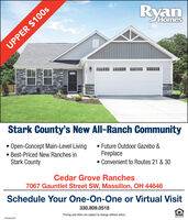 RyanHomesUPPER $100sStark County's New All-Ranch CommunityOpen-Concept Main-Level Living Best-Priced New Ranches inStark County Future Outdoor Gazebo &Fireplace Convenient to Routes 21 & 30Cedar Grove Ranches7067 Gauntlet Street SW, Massillon, OH 44646Schedule Your One-On-One or Virtual Visit330.809.05187803820320Pricing and offers are subject to change without notice. Ryan Homes UPPER $100s Stark County's New All-Ranch Community Open-Concept Main-Level Living  Best-Priced New Ranches in Stark County  Future Outdoor Gazebo & Fireplace  Convenient to Routes 21 & 30 Cedar Grove Ranches 7067 Gauntlet Street SW, Massillon, OH 44646 Schedule Your One-On-One or Virtual Visit 330.809.0518 7803820320 Pricing and offers are subject to change without notice.