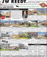 """JW REEDY...the home folks""""JWR Look for our latest Open House information and Visual Tours at9219281136 S. Main St. LombardA (630) 629-0016www.jwreedy.com2020PEARSLISTING OF THE MONTHWow! There were so many beautiful updates to thisAirhart-constructed Two-Story and it sold and closedwithin a few short weeks! it offered 3 bedrooms,2.5 baths, updated kitchen with black stainless steelappliances and sunny breakfast room overlookingthe pretty backyard, fireplaces in both living roomand tstrec room, dual-zoned HVAC and so much more. Ourlisting agent, Tinathis offering and worked with the sellers to price theirhome competitively for today's real estate market.Tina is actively taking listings and would love to puther real estate expertise to work for youl Give TinaJanopoulos a call today, you'll be glad you did!family room,finished basement withJanopoulos, was very excited aboutGenevaS555,000 Downers Grove$206,990A MUST SEE!LUCKY YOU!Adectural """"Te Hose"""" wth amazing riertont and Fabuious end unt townhome ie convenient locationntied views trom every windowl 4bedrooms, 3 bath offes 13 SF of high quaity ling space. Living omtamly om and den, beoitchens, sieing room and tiered boats 2tary celing & gas freplaE, spacious nchenandcaped lot with ostom pergolas, pate nd deciwih breaktet ber and 2nd level lot area thet could beMating. Home business opportunityPAM FORSBERGSOLD!Call Tina at 630-629-0016Tina JanopoulosListing ÁgentWheaton$478,000630-629-0016 TOM FOSNOTconverted into a 2nd bedroom, Attached 2 cargarage630-629-0016$274,900 Elmhurst$272,000 WheatonLombard5339,000 LombardS319,900 LombardS359,900WHAT A BEAUTY!VALUE IS IN THE LANDIOPPORTUNITY KNOCKS!CONSIDER THIS!HOW SWEET IT ISUpdaned 3bedroom, 2bath Spitleve wth newthartwood Lurge gry let ever one tat are in unbestabie location Tee downorrehab this property on nice comer lot in great Somuch space, so much potental Wondertu Sbedroom Tudtional Two Story is movein adyl 4 bedrooms, 25foors on main level theshly painted iving roo"""