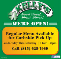 RELLYSGood Food..Great Times!WE'RE OPEN!Regular Menu Availablefor Curbside Pick UpWednesday Thru Saturday   11am - 8pmCall (815) 625-7969LIKE US ONf facebookSM-ST1764906 RELLYS Good Food.. Great Times! WE'RE OPEN! Regular Menu Available for Curbside Pick Up Wednesday Thru Saturday   11am - 8pm Call (815) 625-7969 LIKE US ON f facebook SM-ST1764906
