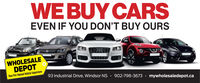 WE BUY CARSEVEN IF YOU DON'T BUY OURSWHOLESALEDEPOTYour Pre-Owned Vehicle Superstore93 Industrial Drive, Windsor NS · 902-798-3673 · mywholesaledepot.ca WE BUY CARS EVEN IF YOU DON'T BUY OURS WHOLESALE DEPOT Your Pre-Owned Vehicle Superstore 93 Industrial Drive, Windsor NS · 902-798-3673 · mywholesaledepot.ca