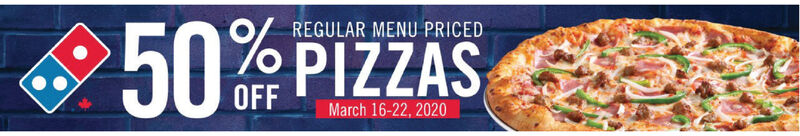 R50 PIZZASREGULAR MENU PRICEDOFFMarch 16-22, 2020 R50 PIZZAS REGULAR MENU PRICED OFF March 16-22, 2020