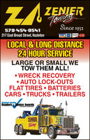 ZAZENIERTornigSince 1932570-454-054)217 East Broad Street, HazletonVISADESCOVLOCAL & LONG DISTANCE24 HOUR SERVICELARGE OR SMALL WETOW THEM ALL! WRECK RECOVERY AUTO LOCK-OUTSFLAT TIRES  BATTERIESCARS  TRUCKS TRAILERSStandard SpeakerReaders Choice AwardsSant .tenthelnZENIERTOAing ZAZENIER Tornig Since 1932 570-454-054) 217 East Broad Street, Hazleton VISA DESCOV LOCAL & LONG DISTANCE 24 HOUR SERVICE LARGE OR SMALL WE TOW THEM ALL!  WRECK RECOVERY  AUTO LOCK-OUTS FLAT TIRES  BATTERIES CARS  TRUCKS TRAILERS Standard Speaker Readers Choice Awards Sant .tentheln ZENIER TOAing