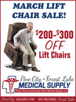 MARCH LIFTCHAIR SALE!$200-$300OFFLift ChairsPine City  Forest LakeMEDICAL SUPPLYPower Chairs and Scooter Store Medical Supply, LLCPine City 320-629-1149651-982-0002 Forest Lake MARCH LIFT CHAIR SALE! $200-$300 OFF Lift Chairs Pine City  Forest Lake MEDICAL SUPPLY Power Chairs and Scooter Store Medical Supply, LLC Pine City 320-629-1149 651-982-0002 Forest Lake