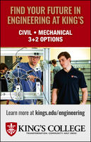 FIND YOUR FUTURE INENGINEERING AT KING'SCIVIL  MECHANICAL3+2 OPTIONSLearn more at kings.edu/engineeringKING'S COLLEGETRANSFORMATION. COMMUNITY. HOLY CROSS. FIND YOUR FUTURE IN ENGINEERING AT KING'S CIVIL  MECHANICAL 3+2 OPTIONS Learn more at kings.edu/engineering KING'S COLLEGE TRANSFORMATION. COMMUNITY. HOLY CROSS.