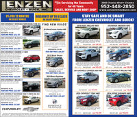 """ENZEN#1 in Servicing the Community2860 Chaska Blvd  Chaska952-448-2850SALES, SERVICE AND BODY SHOP www.LenzenchevBuick.comfor 40 YearsCHEVROLET  BUICK, INC.0% FOR 72 MONTHSON SELECT MODELSDISCOUNTS UP TO $12,828ON SELECT MODELSSTAY SAFE AND BE SMARTFROM LENZEN CHEVROLET AND BUICK!2019 CHEVROLET SIVERADO 1500 DOUBLE CAB 4X4 FIND NEW ROADS""""2016 BUICK ENCLAVE AWD2019 BUICK ENVISION FWD5.JL VR. al star edition packape. powerseats, fog lamps, dual zone automatie climatecontrol, remote start trailer packagr, brakecontroler, 18""""polished aluminum whenls.Steck 208092019 Buick Enclave Premium AWDDISCOUNTED: $12,828YEAR END PRICE: $33,7222019 CHEVROLET BLAZER LT 4X4Keyless start, keyless open, 36 W, alerpackage power ar pate, heated leatherseats. lane change alert side bind zonealert, rear cross trattic alert mar park assist.universal home remote. Stock 20s2NWD, MOONROOFSUNROOF, NAGATION/ GPS NAV, REARVEW CAMERAEATEO SEATS, LEATHER BTOOTHONE OWNER, REMOTE START. LOCAL TRADE. RO ROWSEATING, 30.629 M SIK 9FWD. REAR VIEWCAMERA HEATED SEATS, BLUETOOTH NOACODENTS ONE OWNER REMOTE START, LOCAL TRADE.Ryless start kryless open, beated and cooled leaterseats power ar lipate, navigation, tailer packagehands hre gate menory seats, ear criss tatic aletside bind ne alnt rear park assit ane change aletSuci 20sDISCOUNTED: $9,208PACKAGE. UNIVERSAL HOME REMOTE 4,416 MI STK 20120AWAS $29.995 Now $28,919WAS $29,995 NOW 28,919DISCOUNTED: $6,636YEAR END PRICE: $34,759**2016 CHEVROLET COLORADO 4WD2017 CHEVROLET EQUINOX AWD2019 CHEVROLET EQUINOX LT AWDKyless stat iyess open. CP, ar camea, emote startpower ma gute u s dalatedimate conet aniersal heme emor, ate changraletside bind one alert ar os tafie alert mar parsat splash pard, al vater mats, Sac r20YEAR END PRICE: $44,0272019 Buick EncoreDISCOUNTED: $7,463YEAR END PRICE: $25,490**CREW CAB, 4XA NAVIGATION/ GPS NA REAR VIEWCAMEIA HEATED SEAFS. NO ACCIDENTS, ONE OWNERREMOTE START, LOCAL TRADE TRAILER PACKAGE 271PACKAGE, PACKAGE, 27.174 M. STKAWO, LT"""