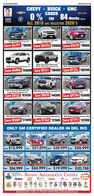 HAIL s-HERALDWEDNESME MARCH ICHEVYBUICKCARESGMC84 Months wAGDIANAGARCIAFORALL 2019 AND SELECTED 2020's2019 Chevrolet ColoradoCrew Cab LT2019 Chevrolet Blazer LT2020 Chevrolet Trax LSSave $4291 $18499 Save $4496 $26949 Save $5490 $306602020 Chevrolet SilveradoCrew Cab 4x4 Traioss Pkg2020 Chevrolet Siverado Crew Cab LT2020 Chevrolet Traverse LTSave $4886 $33899 Save $9241 $36999 Save $9326 $382992020 Chevrolet Silverado HDCrew Cab LTZ Diesel 4x42020 GMC Sierra Crew Cab SLE d42019 GMC Sierra Crew Cab4x4 Denali PkgSave $9452 $63138 Save $8690 $44395 Save $9296 $534992020 Bulck Encore Preferred Pkg2019 Buick Envision Preferred Pkg2020 Buick Enclave Essence PkgSave $5089 $21499 Save $7346 $27349 Save $7791 $37399ONLY GM CERTIFIED DEALER IN DEL RIO2018 GMC ACADIA2011 CHEVROLET COLORADO2017 CADILLAC XISa3 CHEVROLET SUBURBANCERTIFEDCERTIEIEDCEREIED$12,999 n $27,899 ma $38,999 $25,999P67A2011 OEVROLET SAVERADO2019 GMC ACADIA2015 BUICK ENCLAVE209 CHEVY MPALAGERMITEDCERMNTEDCERTIFIED$24,999$24,999$19,999P $20,788Brown Automotive CenterBUICKSalactionyaluSALES Mon Ft Ban-om- Saturday: Ram-dom SERVICE: MonR Banom2520 Veterans Bivd. - Del Rio. TX- 775-7550- 1-800-725-7550 www.brownautocenter.com HAIL s-HERALD WEDNESME MARCH I CHEVY BUICK CARES GMC 84 Months wAG DIANA GARCIA FOR ALL 2019 AND SELECTED 2020's 2019 Chevrolet Colorado Crew Cab LT 2019 Chevrolet Blazer LT 2020 Chevrolet Trax LS Save $4291 $18499 Save $4496 $26949 Save $5490 $30660 2020 Chevrolet Silverado Crew Cab 4x4 Traioss Pkg 2020 Chevrolet Siverado Crew Cab LT 2020 Chevrolet Traverse LT Save $4886 $33899 Save $9241 $36999 Save $9326 $38299 2020 Chevrolet Silverado HD Crew Cab LTZ Diesel 4x4 2020 GMC Sierra Crew Cab SLE d4 2019 GMC Sierra Crew Cab 4x4 Denali Pkg Save $9452 $63138 Save $8690 $44395 Save $9296 $53499 2020 Bulck Encore Preferred Pkg 2019 Buick Envision Preferred Pkg 2020 Buick Enclave Essence Pkg Save $5089 $21499 Save $7346 $27349 Save $7791 $37399 ONLY GM CERTIFIED DEALER IN DEL RIO 2018 GMC ACADIA 2011 CHEVROLET COLORADO 2017 CADILLAC XIS a3 CHEVROLET SUBURBAN CERTIFED CERTIEIED CEREIED $12,999 n $27,899 ma $38,999 $25,999 P67A 2011 OEVROLET SAVERADO 2019 GMC ACADIA 2015 BUICK ENCLAVE 209 CHEVY MPALA GERMITED CERMNTED CERTIFIED $24,999 $24,999 $19,999 P $20,788 Brown Automotive Center BUICK Salaction yalu SALES Mon Ft Ban-om- Saturday: Ram-dom SERVICE: MonR Banom 2520 Veterans Bivd. - Del Rio. TX- 775-7550- 1-800-725-7550 www.brownautocenter.com