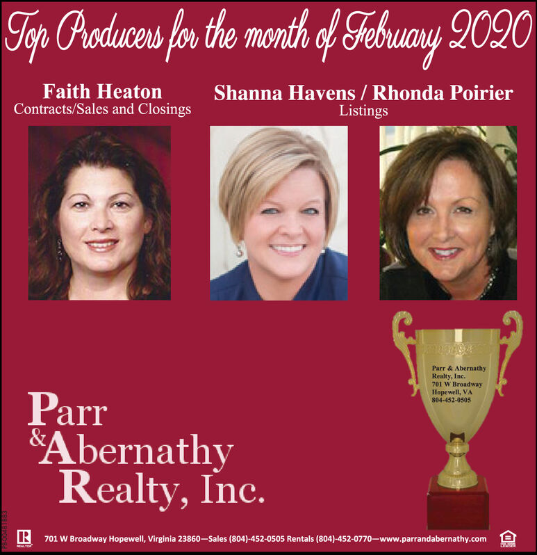 Tep Arduces for the month of Fehuay 2020Faith HeatonContracts/Sales and ClosingsShanna Havens / Rhonda PoirierListingsParr & AbernathyRealty, Inc.701 W BroadwayHopewell, VA804-452-0505ParrSAbernathyRealty, Inc.&R 701 W Broadway Hopewell, Virginia 23860-Sales (804)-452-0505 Rentals (804)-452-0770www.parrandabernathy.comMEALTOR Tep Arduces for the month of Fehuay 2020 Faith Heaton Contracts/Sales and Closings Shanna Havens / Rhonda Poirier Listings Parr & Abernathy Realty, Inc. 701 W Broadway Hopewell, VA 804-452-0505 Parr SAbernathy Realty, Inc. & R 701 W Broadway Hopewell, Virginia 23860-Sales (804)-452-0505 Rentals (804)-452-0770www.parrandabernathy.com MEALTOR