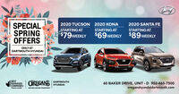 SPECIALSPRINGOFFERS2020 TUCSON 2020 KONA2020 SANTA FESTARTING AT$79WEEKLYSTARTING AT$69 WEEKLYSTARTING AT$89 WEEKLYONLY ATDARTMOUTH HYUNDAIBESTMANAGED13COMPANIESOREGANSDARTMOUTH60 BAKER DRIVE, UNIT - D 902-465-7500HYUNDAIDRIVING HIGHER STANDARDSoreganshyundaidartmouth.comPlatinum member SPECIAL SPRING OFFERS 2020 TUCSON 2020 KONA 2020 SANTA FE STARTING AT $79WEEKLY STARTING AT $69 WEEKLY STARTING AT $89 WEEKLY ONLY AT DARTMOUTH HYUNDAI BEST MANAGED 13COMPANIES OREGANS DARTMOUTH 60 BAKER DRIVE, UNIT - D 902-465-7500 HYUNDAI DRIVING HIGHER STANDARDS oreganshyundaidartmouth.com Platinum member