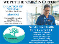 "WE PUT THE CARE"" IN CAREER!DIRECTOR OFNURSINGFull-Time PositionAlso RNSCompetitive wagesand benefits.Stop in for application.Call with any questions.Sandstone HealthCare Center LLC109 Court Ave SouthSandstone, MN 55072Phone: 320-245-3150Email: jennifer.colby@sandstonehealthcc.comEqual Opportunity EmployerSANDSTONEHEALTH CARE CENTER WE PUT THE CARE"" IN CAREER! DIRECTOR OF NURSING Full-Time Position Also RNS Competitive wages and benefits. Stop in for application. Call with any questions. Sandstone Health Care Center LLC 109 Court Ave South Sandstone, MN 55072 Phone: 320-245-3150 Email: jennifer.colby @sandstonehealthcc.com Equal Opportunity Employer SANDSTONE HEALTH CARE CENTER"