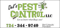 Del's PESTCONTROLLLC0.Let us know what Bugs you!724 - 344 - 9740Del CelaschiPresident Del's PEST CONTROLLLC 0. Let us know what Bugs you! 724 - 344 - 9740 Del Celaschi President