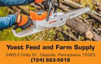 STIHLSTIHLYoest Feed and Farm Supply2465 E Finley Dr., Claysville, Pennsylvania 15323(724) 663-5818THILS STIHL STIHL Yoest Feed and Farm Supply 2465 E Finley Dr., Claysville, Pennsylvania 15323 (724) 663-5818 THILS