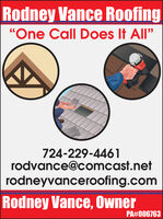 "Rodney Vance Roofing""One Call Does It All""724-229-4461rodvance@comcast.netrodneyvanceroofing.comRodney Vance, OwnerPA#006763 Rodney Vance Roofing ""One Call Does It All"" 724-229-4461 rodvance@comcast.net rodneyvanceroofing.com Rodney Vance, Owner PA#006763"