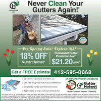 """Never Clean YourGutters Again!""""Trusted Since1981TRICECHOICEillPre-Spring Sale! Expires 3/31Permanent GutterProtection from18% OFFGutter Helmet $21.20/mGutter Helmet®Get a FREE Estimate 412-595-0068/ Let rain in, keep leaves and debris outSenior and Veteran Discounts/ LIFETIME Clog-Free Performance WARRANTYGutterG HelmetHarryHelmetcomHandles22/ Installed by trained & certified technicians/hrof RAINNEVER CLEAN YOUR GUTTERS AGAINGutters 