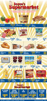 """Joyce'sSupermarketWHERE PRICES ARE BORN. NOT RAISEDWE RESERVE THE RIGHT TO LIMIT QUANTITIESSTORE HOURS: 6:00 A.M. 8:00 P.M. DAILYBLUE BELLICE CREAM2/$1 00 ELL CE CEAM21$105512BELL PEPPERSENO CUTPORK CHOPS16-1/2 T-BAYOU SPECIALRICHARD'SCell Shrimp$199ROAROSSMOKES SAUISAGE$9887IO COUNT PEELEDSHRIMP$499-1RUALODOAAN10.JUMBO DRUMSTICKOR THIGS796RUSSETLe POATDES$299BONELESS BEEFSHOULDER RGAST$2888WHOLE FRYERSSuparSugarmacaron$499882183002/$1 00SMOKEDSAUSAGERES KIONEX NVES. ORBLADKEYEMAC & CHEESEDINNERSUGARDIGIORNOMerrellFRANKSRISING CRUST$299PIC SWEETCORN ON COB$3 88DIGORNOPRZA69ORANGE JUICETRSON NHOTWEINERSJoyce'sFarm and Home SupplyYour lal Perinieed healerSATSUMAFIGTREES2 C.F.10"""" PETUNIA50 LB SACKBASKETSTREES FROMBECNEL NURSERYCYPRESSOR RED MULCHALL STOCKFEED$99 $2899 $199 4$1000 $799(337) 394-400s 