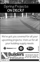 Spring ProjectsON DECK?We've got you covered for all yourupcoming projects. Visit us for allyour building supply needs.TrexMoistureShieldRAILINGBuildersFirstSource100 14th Street SE Sidney, MT406-433-2012 · www.bldr.comM-F: 7am - 5pm · Sat: 8am - 1pmProBuild, LLC)WICK270883 Spring Projects ON DECK? We've got you covered for all your upcoming projects. Visit us for all your building supply needs. Trex MoistureShield RAILING Builders FirstSource 100 14th Street SE Sidney, MT 406-433-2012 · www.bldr.com M-F: 7am - 5pm · Sat: 8am - 1pm ProBuild, LLC) WICK270883