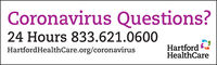 Coronavirus Questions?24 Hours 833.621.0600HartfordHealthCare.org/coronavirusHartfordHealthCare Coronavirus Questions? 24 Hours 833.621.0600 HartfordHealthCare.org/coronavirus Hartford HealthCare
