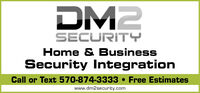 DM2SECURITYHome & BusinessSecurity IntegrationCall or Text 570-874-3333  Free Estimateswww.dm2security.com DM2 SECURITY Home & Business Security Integration Call or Text 570-874-3333  Free Estimates www.dm2security.com