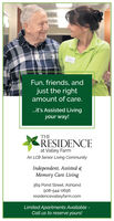 Fun, friends, andjust the rightamount of care..it's Assisted Livingyour way!THERESIDENCEat Valley FarmAn LCB Senior Living CommunityIndependent, Assisted &Memory Care Living369 Pond Street, Ashland508-544-0656residencevalleyfarm.comLimited Apartments Available -Call us to reserve yours! Fun, friends, and just the right amount of care. .it's Assisted Living your way! THE RESIDENCE at Valley Farm An LCB Senior Living Community Independent, Assisted & Memory Care Living 369 Pond Street, Ashland 508-544-0656 residencevalleyfarm.com Limited Apartments Available - Call us to reserve yours!
