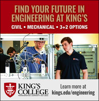 FIND YOUR FUTURE INENGINEERING AT KING'SCIVIL  MECHANICAL  3+2 OPTIONSE KING'SCOLLEGE kings.edu/engineeringLearn more atTRANSFORMATION. COMMUNITY. HOLY CROSS. FIND YOUR FUTURE IN ENGINEERING AT KING'S CIVIL  MECHANICAL  3+2 OPTIONS E KING'S COLLEGE kings.edu/engineering Learn more at TRANSFORMATION. COMMUNITY. HOLY CROSS.