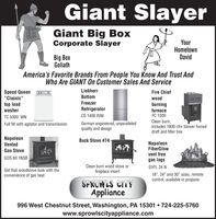 "Giant SlayerGiant Big BoxCorporate SlayerYourHometownDavidBig BoxGoliathAmerica's Favorite Brands From People You Know And Trust AndWho Are GIANT On Customer Sales And ServiceLiebherrSpeed Queen""Classic""top loadFire ChiefBottomwoodTIE CHIEFreezerRefrigeratorCS 1400 RIMburningfurnaceFC 1500washerTC 5000 WNGerman engineered, unparalleledquality and designClean burn,includes 1800 cfm blower forcedFull fill with agitator and transmissiondraft and filter boxNapoleonVentedBuck Stove #74·NapoleonFiberGlowGas Stovevent freeGDS 60 1NSBgas logsClean burn wood stove orGVFL 24 NGet that woodstove look with thefireplace insert18"", 24"" and 30"" sizes, remotecontrol, available in propaneconvenience of gas heatSPROWLS CITYAppliance996 West Chestnut Street, Washington, PA 15301  724-225-5760www.sprowlscityappliance.comDOD Giant Slayer Giant Big Box Corporate Slayer Your Hometown David Big Box Goliath America's Favorite Brands From People You Know And Trust And Who Are GIANT On Customer Sales And Service Liebherr Speed Queen ""Classic"" top load Fire Chief Bottom wood TIE CHIE Freezer Refrigerator CS 1400 RIM burning furnace FC 1500 washer TC 5000 WN German engineered, unparalleled quality and design Clean burn, includes 1800 cfm blower forced Full fill with agitator and transmission draft and filter box Napoleon Vented Buck Stove #74· Napoleon FiberGlow Gas Stove vent free GDS 60 1NSB gas logs Clean burn wood stove or GVFL 24 N Get that woodstove look with the fireplace insert 18"", 24"" and 30"" sizes, remote control, available in propane convenience of gas heat SPROWLS CITY Appliance 996 West Chestnut Street, Washington, PA 15301  724-225-5760 www.sprowlscityappliance.com DOD"