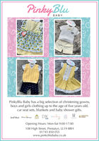 PinkyBluBABYPinkyBlu Baby has a big selection of christening gowns,boys and girls clothing up to the age of five years old,car seat sets, blankets and baby shower gifts.18E MINTINI8 BABYSarak deise eeda peranzabluesAURORAbabyCARAMECbridOpening Hours: Mon-Sat 9:00-17:00108 High Street, Prestatyn, LL19 8BH01745 850 055www.pinkyblubaby.co.uk PinkyBlu BABY PinkyBlu Baby has a big selection of christening gowns, boys and girls clothing up to the age of five years old, car seat sets, blankets and baby shower gifts. 18 E MINTINI 8 BABY Sarak deise eeda peranza blues AURORA baby CARAMEC brid Opening Hours: Mon-Sat 9:00-17:00 108 High Street, Prestatyn, LL19 8BH 01745 850 055 www.pinkyblubaby.co.uk
