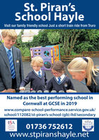 St. Piran'sSchool HayleVisit our family friendly school Just a short train ride from TruroNamed as the best performing school inCornwall at GCSE in 2019www.compare-school-performance.service.gov.uk/school/112082/st-piran's-school-(gb)-Itd/secondaryISAPIR01736 752612INDEPENDENTASSOCIATIONwww.stpiranshayle.net St. Piran's School Hayle Visit our family friendly school Just a short train ride from Truro Named as the best performing school in Cornwall at GCSE in 2019 www.compare-school-performance.service.gov.uk/ school/112082/st-piran's-school-(gb)-Itd/secondary ISA PIR 01736 752612 INDEPENDENT ASSOCIATION www.stpiranshayle.net
