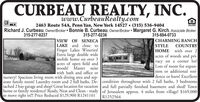 CURBEAU REALTY, INC.www.CurbeauRealty.com2463 Route 54A, Penn Yan, New York 14527  (315) 536-9404Richard J. Curbeau, Owner/Broker  Bonnie B. Curbeau, Owner/Broker  Margaret G. Kirch, Associate BrokerMLS315-277-0237315-277-0236315-694-0733|CHARMING RANCHCOUNTRYHOME with over 2acres of woods and pri-vacy on a corner lot!Lots of room for expan-sion or additional resi-dence or barn! Excellentarate family room! Laundry room and 2 full baths. De- condition throughout with 2 full baths, 3 bedroomstached 2 bay garage and shop! Great location for vacation and full partially finished basement and shed! Townhome or family residence! Ready, Neat and Clean - ready of Jerusalem approx. 4 miles from village! $169,000|VIEW OF SENECALAKE and close toFinger Lakes Wineries!Extra large double widemobile home on over 3acres of open field andwoods! Master suitewith bath and office orSTYLEnursery! Spacious living room with dining area and sep-to move right in!!! Price Reduced $129,900 R1241161R1252564 CURBEAU REALTY, INC. www.CurbeauRealty.com 2463 Route 54A, Penn Yan, New York 14527  (315) 536-9404 Richard J. Curbeau, Owner/Broker  Bonnie B. Curbeau, Owner/Broker  Margaret G. Kirch, Associate Broker MLS 315-277-0237 315-277-0236 315-694-0733 |CHARMING RANCH COUNTRY HOME with over 2 acres of woods and pri- vacy on a corner lot! Lots of room for expan- sion or additional resi- dence or barn! Excellent arate family room! Laundry room and 2 full baths. De- condition throughout with 2 full baths, 3 bedrooms tached 2 bay garage and shop! Great location for vacation and full partially finished basement and shed! Town home or family residence! Ready, Neat and Clean - ready of Jerusalem approx. 4 miles from village! $169,000 |VIEW OF SENECA LAKE and close to Finger Lakes Wineries! Extra large double wide mobile home on over 3 acres of open field and woods! Master suite with bath and office or STYLE nursery! Spacious living room with dining area and sep- to move right in!!! Price Reduced $129,900 R1241161 R1252564