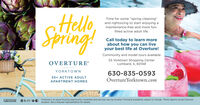 """HelloSpring!Time for some """"spring cleaning""""and rightsizing to start enjoying amaintenance-free and more fun-filled active adult life.Call today to learn moreabout how you can liveyour best life at Overture!Community and model tours availableOVERTURE55 Yorktown Shopping CenterLombard, IL 60148YORKTOWN630-835-0593OvertureYorktown.com55+ ACTIVE ADULTAPARTMENT HOMESGREYSTARO4 55' *E Overture is an equal housing opportunity. Amenities and services vary by location. Pricing & availability subject to change. Photo depicts actual Overtureresident. See a Greystar representative for details. Hello Spring! Time for some """"spring cleaning"""" and rightsizing to start enjoying a maintenance-free and more fun- filled active adult life. Call today to learn more about how you can live your best life at Overture! Community and model tours available OVERTURE 55 Yorktown Shopping Center Lombard, IL 60148 YORKTOWN 630-835-0593 OvertureYorktown.com 55+ ACTIVE ADULT APARTMENT HOMES GREYSTAR O4 55' *E Overture is an equal housing opportunity. Amenities and services vary by location. Pricing & availability subject to change. Photo depicts actual Overture resident. See a Greystar representative for details."""