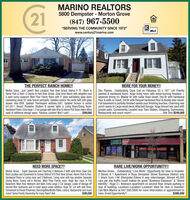 """21MARINO REALTORS5800 Dempster - Morton Grove(847) 967-5500""""SERVING THE COMMUNITY SINCE 1972""""www.century21marino.comMLSTHE PERFECT RANCH HOME!!MORE FOR YOUR MONEY!!Morton Grove.Just Listed! Best Location! Park View School District # 70 -Block toHarrer Park & Pool-2 blocks to Park View School. Solid brick Ranch with delightful east& west sunny exposure. Main Floor Family Room with 9' glass wall/sliding giass doorsoverlooking lovely 52' wide fenced yard/patio. Updated ceramic tile vanity bath with glassshower door-2008. Updated Thermopane windows-2001. Updated furnace & centralA/C-2011. Recent Plantation Shutters & canned lights in Living Room/Dining Room.Hardwood Floors. Extra large 1.5 car garage with side drive & interior Pull Down stairs offersloads of additional storage space. Fabulous Location! Won't Last!Des Plaines...Outstanding Cape Cod on Fabulous 55 x 167' Lot! Freshlypainted & hardwood floors. Huge living room with wood-burning fireplace +separate dining rm. Master Br with cedar lined closet, 2nd Br with hardwoodfloor & walk-in closet, 3rd Br with Parquet hardwood floor & double door closet.Full basement is partially finished awaits your finishing touches. Charming rearporch opens to Large wood deck. Attached Garage. Huge fenced rear yard withprivate patio. Conveniently Located near Train Station, Shopping, Expressway,Restaurants and much more!!.$269,000Ask Only $249,000PachiclatuinsGRANDOPENINour Vision CenterNEED MORE SPACE??RARE LIVE/WORK OPPORTUNITY!!Morton Grove... Super Spacious and Charming 4 Bedroom-2 Bath solid Brick Cape Cod.Best Location and Convenient to School District #70 Park View School, Harrer Park & Pool.Hardwood Floors in Living room and 3 Bedroom. Living room with bay window. SeparateDining Room. Sunny eat-in Kitchen. Main Floor Family room. Huge Rec room in FullBasement. Main floor bedroom and Bath. Extra Large 2 Car Garage. Loads of storage offsecond floor bedrooms and in crawl space under addition. Huge 50' Lot with side Drive.Conven"""