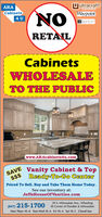 UultracraftARAcabinets for tieCabinetsNOWaypointBertch4 URETAILCabinetsWHOLESALETO THE PUBLICwww.ARAcabinets4u.comSAVESs$ Ready-To-Go CenterVanity Cabinet & TopPriced To Sell. Buy and Take Them Home Today.See our inventory at:JeffsHouseOfVanities.com(847) 215-170039 S. Milwaukee Ave., WheelingSE Corner of Dundee & MilwaukeeMon Thurs 10-8 Tues Wed 10-6 Fri 10-4 Sat 10-5 Closed Sun Uultracraft ARA cabinets for tie Cabinets NO Waypoint Bertch 4 U RETAIL Cabinets WHOLESALE TO THE PUBLIC www.ARAcabinets4u.com SAVE Ss$ Ready-To-Go Center Vanity Cabinet & Top Priced To Sell. Buy and Take Them Home Today. See our inventory at: JeffsHouseOfVanities.com (847) 215-1700 39 S. Milwaukee Ave., Wheeling SE Corner of Dundee & Milwaukee Mon Thurs 10-8 Tues Wed 10-6 Fri 10-4 Sat 10-5 Closed Sun