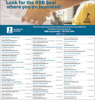 Look for the BBB Sealwhere you do business!BBBACCREDITEDBUSINESSThis ad is sponsored by the following businesses Accredited byThe Better Business BureauBBB.org/norfolk | 757-531-1300ACCREDITEDBUSINESS.Kearney & Sons, Inc..www.kearneyandsons.comAUTO REPAIR - TRANSMISSION.757 722-7119 Brown's Plumbing Heating & AC.757 342-6447rufus.brown49@yahoo.comPrice's Transmission.www.pricestransmission.com757 497-6644Ron's Plumbing, Heating and Air Conditioning, Inc. 757 851-2054 POOL CONTRACTORSwww.ronsplumbinghvac.comAUTO REPAIR & SERVICE757 596-8658757 247-0220 Smith & Keene, Inc.757 420-1231 Best Pools.Guaranteed Auto Service, inc.www.guaranteedautoserviceinc.comwww.smithandkeene.comwww.bestpools.netBUILDING MATERIALSHOME IMPROVEMENT, REMODELING & ADDITIONS PROPERTY MANAGEMENT757 532-5906Burgos Construction, LLC.www.burgosconstructionlic.comC.E. Baker Construction, inc.www.cebaker.comTreated Lumber Outlet.www.treatedlumberoutlet.com757 245-9241Mercury Property Management.757 727-0515www.mercurypropertymanagement.comCAULKING & WATERPROOFING757 890-1102REAL ESTATE SETTLEMENTSTidewater Caulking and Waterproofing.staffetidewatercaulking.com757 966-2295IT SERVICESEastern Virginia Title Co., Inc.757 873-0710IK Technologies, LLC.www.jktechnologies.comCRAWL SPACE PRODUCTS757 291-5545 www.eastva.comCrawi Space Door Systems, Inc.www.crawispacedoors.com757 363-0005ROOFING CONTRACTORSKITCHEN & BATHROOM REMODELINGThomas Roofing & Supply, Inc.757 596-2281Sunrise Kitchen Bath & More.www.sunrisekitchenbath.comFINANCIAL PLANNING CONSULTANTS757 447-3300www.thomasroofingsupply.comMason & Associates, LLC.www.masonllic.net757 223-9898LIMOUSINE SERVICESENIOR HOME CAREFOUNDATION & CRAWL SPACE REPAIRAll Occasions Limousines Servicewww.aolimousines.com757 826-5017Elite Elder Care, LLC.757 660-7703Virginia Foundation Solutionswww.vfsworks.com757 340-0917www.eliteeldercare.orgMEDICAL ALARMFURNITURE STORESLife Protect 24/7.844 203-5617TRAILER - REPAIR, PARTS & SERVICEwww.lifeprotect247.comNorth Carolina Furniture & Mattress..www.ncfurmiture.com757 877-5642Portsmouth Trailer Supply, Inc.757 487-2934MOVING & STORAGE COMPANIESwww.ptrailerusa.comA Friendly & Affordable Mover.757 689-0935GUTTERSStarling Guttering, Inc.www.starlinggutters.comTREE SERVICE757 220-9900 www.lovemymover.comAbsolute Tree Care.757 561-9977The Other Moving Company, Incwww.theothermovingcompany.com804 642-0019HEATING AND AIR CONDITIONINGabsolutetree 101@gmail.comAtlantic Plumbing Heating & Air Conditioning, Inc. 757 896-0655 PAINTING CONTRACTORSwww.atlanticphac.comWINDOWSAbsolute A Painting Company.www.absoluteapaintingcompany.com757 986-9148Premier Roofing & Siding Contractors, Inc.757 543-8958Blair Heating & Cooling, LLC.www.blairhvacva.com757 846-5158www.premierroofingandsiding.comMarvellous Painting.www.marvellouspainting.net757 725-0210Comfort Technology, Inc. Heating & Air Conditioning757 599-9700www.comforttechnologyinc.comWindow World of Tidewater.757 518-2998PLUMBING CONTRACTORSwww.windowworldtidewater.comDran's Heating & Airwww.dranshvac.comAtlantic Plumbing Heating & Air Conditioning, Inc. 757 896-0655www.atlanticphac.com757 478-4171WOOD FLOOR CONTRACTORSSmith Bros. Enterprises, Inc.757 380-6919Extreme Climates, Inc.www.extremeclimatesinc.com757 833-0058Bluewater Services LLC.757 696-7807www.bluewaterserve.comwww.smithbrosent.com Look for the BBB Seal where you do business! BBB ACCREDITED BUSINESS This ad is sponsored by the following businesses Accredited by The Better Business Bureau BBB.org/norfolk | 757-531-1300 ACCREDITED BUSINESS . Kearney & Sons, Inc.. www.kearneyandsons.com AUTO REPAIR - TRANSMISSION .757 722-7119 Brown's Plumbing Heating & AC. 757 342-6447 rufus.brown49@yahoo.com Price's Transmission. www.pricestransmission.com 757 497-6644 Ron's Plumbing, Heating and Air Conditioning, Inc. 757 851-2054 POOL CONTRACTORS www.ronsplumbinghvac.com AUTO REPAIR & SERVICE 757 596-8658 757 247-0220 Smith & Keene, Inc. 757 420-1231 Best Pools. Guaranteed Auto Service, inc. www.guaranteedautoserviceinc.com www.smithandkeene.com www.bestpools.net BUILDING MATERIALS HOME IMPROVEMENT, REMODELING & ADDITIONS PROPERTY MANAGEMENT 757 532-5906 Burgos Construction, LLC. www.burgosconstructionlic.com C.E. Baker Construction, inc. www.cebaker.com Treated Lumber Outlet. www.treatedlumberoutlet.com 757 245-9241 Mercury Property Management. 757 727-0515 www.mercurypropertymanagement.com CAULKING & WATERPROOFING 757 890-1102 REAL ESTATE SETTLEMENTS Tidewater Caulking and Waterproofing. staffetidewatercaulking.com 757 966-2295 IT SERVICES Eastern Virginia Title Co., Inc. 757 873-0710 IK Technologies, LLC. www.jktechnologies.com CRAWL SPACE PRODUCTS 757 291-5545 www.eastva.com Crawi Space Door Systems, Inc. www.crawispacedoors.com 757 363-0005 ROOFING CONTRACTORS KITCHEN & BATHROOM REMODELING Thomas Roofing & Supply, Inc. 757 596-2281 Sunrise Kitchen Bath & More. www.sunrisekitchenbath.com FINANCIAL PLANNING CONSULTANTS 757 447-3300 www.thomasroofingsupply.com Mason & Associates, LLC. www.masonllic.net 757 223-9898 LIMOUSINE SERVICE SENIOR HOME CARE FOUNDATION & CRAWL SPACE REPAIR All Occasions Limousines Service www.aolimousines.com 757 826-5017 Elite Elder Care, LLC. 757 660-7703 Virginia Foundation Solutions www.vfsworks.com 757 340-0917 www.eliteeldercare.org MEDICAL ALARM FURNITURE STORES Life Protect 24/7. 844 203-5617 TRAILER - REPAIR, PARTS & SERVICE www.lifeprotect247.com North Carolina Furniture & Mattress.. www.ncfurmiture.com 757 877-5642 Portsmouth Trailer Supply, Inc. 757 487-2934 MOVING & STORAGE COMPANIES www.ptrailerusa.com A Friendly & Affordable Mover. 757 689-0935 GUTTERS Starling Guttering, Inc. www.starlinggutters.com TREE SERVICE 757 220-9900 www.lovemymover.com Absolute Tree Care .757 561-9977 The Other Moving Company, Inc www.theothermovingcompany.com 804 642-0019 HEATING AND AIR CONDITIONING absolutetree 101@gmail.com Atlantic Plumbing Heating & Air Conditioning, Inc. 757 896-0655 PAINTING CONTRACTORS www.atlanticphac.com WINDOWS Absolute A Painting Company. www.absoluteapaintingcompany.com 757 986-9148 Premier Roofing & Siding Contractors, Inc. 757 543-8958 Blair Heating & Cooling, LLC. www.blairhvacva.com 757 846-5158 www.premierroofingandsiding.com Marvellous Painting. www.marvellouspainting.net 757 725-0210 Comfort Technology, Inc. Heating & Air Conditioning757 599-9700 www.comforttechnologyinc.com Window World of Tidewater. 757 518-2998 PLUMBING CONTRACTORS www.windowworldtidewater.com Dran's Heating & Air www.dranshvac.com Atlantic Plumbing Heating & Air Conditioning, Inc. 757 896-0655 www.atlanticphac.com 757 478-4171 WOOD FLOOR CONTRACTORS Smith Bros. Enterprises, Inc. 757 380-6919 Extreme Climates, Inc. www.extremeclimatesinc.com 757 833-0058 Bluewater Services LLC. 757 696-7807 www.bluewaterserve.com www.smithbrosent.com