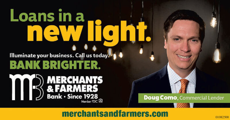 Loans in anew light.Illuminate your business. Call us today.BANK BRIGHTER.MBMERCHANTS& FARMERSBank · Since 1928Member FDICDoug Como, Commercial Lendermerchantsandfarmers.com01082500 Loans in a new light. Illuminate your business. Call us today. BANK BRIGHTER. MB MERCHANTS & FARMERS Bank · Since 1928 Member FDIC Doug Como, Commercial Lender merchantsandfarmers.com 01082500