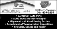 CARQUESTCARQUEST AUTOPARTSWYNDMERE AUTO500 Hwy 11, Wyndmere701-439-2259 CARQUEST Auto PartsAuto, Truck and Tractor Repair Alignment  Air Conditioning Service Department of Transportation Inspections Tire Sales, Service and Repair273830 CARQUEST CARQUEST AUTO PARTS WYNDMERE AUTO 500 Hwy 11, Wyndmere 701-439-2259  CARQUEST Auto Parts Auto, Truck and Tractor Repair  Alignment  Air Conditioning Service  Department of Transportation Inspections  Tire Sales, Service and Repair 273830