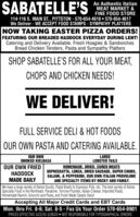 SABATELLE'SAn Authentic ItalianMEAT MARKET &FINE FOOD STORE114-116 S. MAIN ST., PITTSTON - 570-654-4616  570-654-4617We Deliver - WE ACCEPT FOOD STAMPS - SYMPATHY PLATTERSNOW TAKING EASTER PIZZA ORDERS!FEATURING OUR BREADED HADDOCK EVERYDAY DURING LENT!Catering and Delivery Available. Fresh Hoagies & SandwichesBread Chicken Tenders, Pasta and Sympathy PlattersSHOP SABATELLE'S FOR ALL YOUR MEAT,CHOPS AND CHICKEN NEEDS!WE DELIVER!FULL SERVICE DELI & HOT FOODSOUR OWN PASTA AND CATERING AVAILABLE.OUR OWNSMOKED KIELBASALARGELOBSTER TAILSOUR OWN FRIEDHADDOCKMADE DAILYHOMEMADE, DRIED, CURED MEATSSOPRESSATTA, LONZA, DRIED SAUSAGE, SUPER CHUBS,SALAMI, & PEPPERONI, OUR OWN ITALIAN PROVOLONEAND SPECIALTY ITEMS BY ROCKY AND FAMILY.We have a large variety of Italian Goods, Pasta Bowls to Espresso Pots, etc. The best variety of ItalianSpecialty Food in the Northeast: Panatone, Torrone Pizzeles, Italian Cheese, Imported Pastá,Homemade Ravioli, Gnocchi and Pasta, and Fresh Made Salads Daily!Accepting All Major Credit Cards and EBT CardsMon. thru Fri. 8-6; Sat. 8-5 - Fax Us Your Order 570-654-0901PRICES EFFECTIVE 3/22/20-3/28/20  NOT RESPONSIBLE FOR TYPOGRAPHICAL ERRORS SABATELLE'S An Authentic Italian MEAT MARKET & FINE FOOD STORE 114-116 S. MAIN ST., PITTSTON - 570-654-4616  570-654-4617 We Deliver - WE ACCEPT FOOD STAMPS - SYMPATHY PLATTERS NOW TAKING EASTER PIZZA ORDERS! FEATURING OUR BREADED HADDOCK EVERYDAY DURING LENT! Catering and Delivery Available. Fresh Hoagies & Sandwiches Bread Chicken Tenders, Pasta and Sympathy Platters SHOP SABATELLE'S FOR ALL YOUR MEAT, CHOPS AND CHICKEN NEEDS! WE DELIVER! FULL SERVICE DELI & HOT FOODS OUR OWN PASTA AND CATERING AVAILABLE. OUR OWN SMOKED KIELBASA LARGE LOBSTER TAILS OUR OWN FRIED HADDOCK MADE DAILY HOMEMADE, DRIED, CURED MEATS SOPRESSATTA, LONZA, DRIED SAUSAGE, SUPER CHUBS, SALAMI, & PEPPERONI, OUR OWN ITALIAN PROVOLONE AND SPECIALTY ITEMS BY ROCKY AND FAMILY. We have a large variety of Italian Goods, Pasta Bowls to Espresso Pots, e