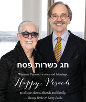 Warmest Passover wishes and blessings./-ppy Vezachto all our clients, friends and family. Bunny Berke & Larry Lusko   Warmest Passover wishes and blessings. /-ppy Vezach to all our clients, friends and family.  Bunny Berke & Larry Lusko