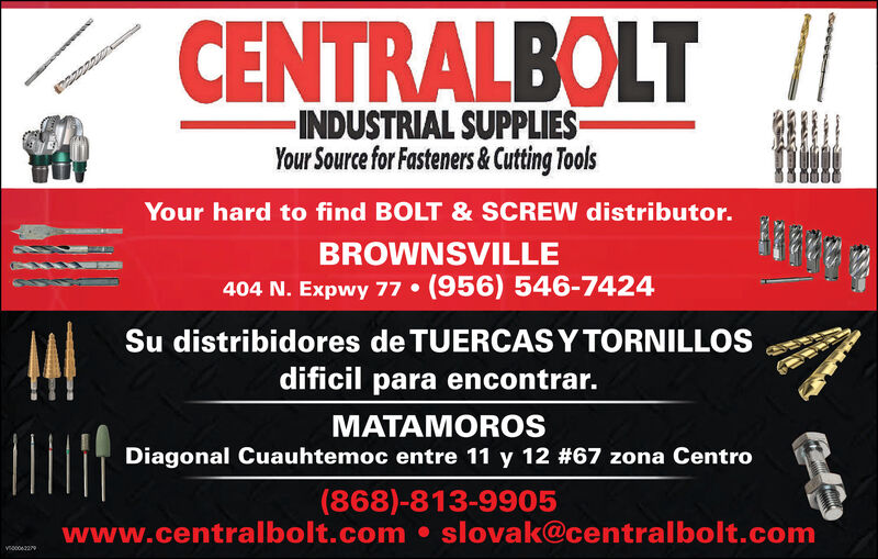 // CENTRALBOLT-INDUSTRIAL SUPPLIES-Your Source for Fasteners&Cutting ToolsYour hard to find BOLT & SCREW distributor.BROWNSVILLE404 N. Expwy 77  (956) 546-7424Su distribidores de TUERCAS Y TORNILLOSdificil para encontrar.MATAMOROSDiagonal Cuauhtemoc entre 11 y 12 #67 zona Centro(868)-813-9905www.centralbolt.com  slovak@centralbolt.com // CENTRALBOLT -INDUSTRIAL SUPPLIES- Your Source for Fasteners&Cutting Tools Your hard to find BOLT & SCREW distributor. BROWNSVILLE 404 N. Expwy 77  (956) 546-7424 Su distribidores de TUERCAS Y TORNILLOS dificil para encontrar. MATAMOROS Diagonal Cuauhtemoc entre 11 y 12 #67 zona Centro (868)-813-9905 www.centralbolt.com  slovak@centralbolt.com