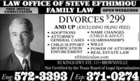LAW OFFICE OF STEVE EFTHIMIOUFAMILY LAWFREE INITIALCONSULTATIONOPEN WEEKENDSDIVORCES $299AND UP (EXCLUDING FILING FEES) ADOPTIONS ATTORNEYGENERAL CASES  GUARDIANSHIPS NAME CHANGES(CHILD & ADULT) CHILD SUPPORT WILLSMODIFICATIONENFORCEMENT POWER OF ATTORNEYREAL ESTATE LAWefthimioulaw.com302 KINGS HWY STE. 113  BROWNSVILLENot Certified by the Texas Board of Legal SpecializationEng 572-3393 / Esp:371-0274VTO0063081 LAW OFFICE OF STEVE EFTHIMIOU FAMILY LAW FREE INITIAL CONSULTATION OPEN WEEKENDS DIVORCES $299 AND UP (EXCLUDING FILING FEES)  ADOPTIONS  ATTORNEY GENERAL CASES  GUARDIANSHIPS  NAME CHANGES (CHILD & ADULT)  CHILD SUPPORT WILLS MODIFICATION ENFORCEMENT  POWER OF ATTORNEY REAL ESTATE LAW efthimioulaw.com 302 KINGS HWY STE. 113  BROWNSVILLE Not Certified by the Texas Board of Legal Specialization Eng 572-3393 / Esp:371-0274 VTO0063081